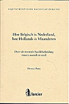 Hoe Belgisch is Nederland, hoe Hollands is…