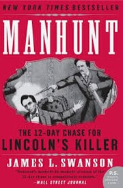 Manhunt: The 12-Day Chase for Lincoln's…
