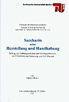 Saccharin, seine Herstellung und Handhabung…