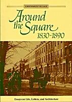 Around the Square 1830-1890: Essays on Life,…