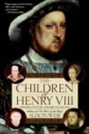 The children of Henry VIII af Alison Weir