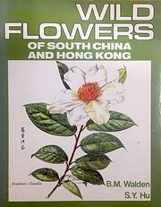 Wild flowers of South China and Hong Kong…