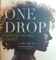 One Drop: Shifting the Lens on Race de Yaba…