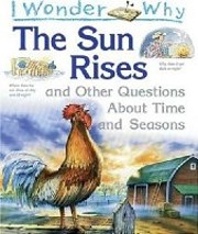 I Wonder Why the Sun Rises: and Other…