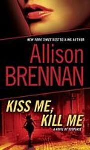 Kiss Me, Kill Me: A Novel of Suspense (Lucy…