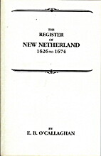 The Register of New Netherland, 1626 to1674…