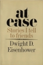 At Ease: Stories I Tell to Friends by Dwight…