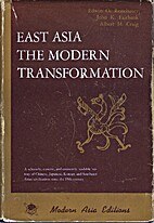 East Asia: The Modern Transformation by John…