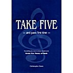 Take Five and Pass First Time: The Essential…