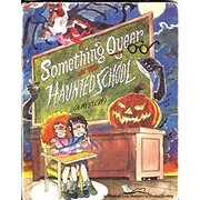 Something queer at the haunted school…