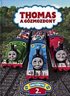 Thomas a gőzmozdony nagykönyve 2. by Abi…