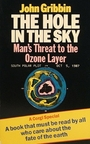 The Hole in the Sky; Man's Threat to the Ozone Layer - John Gribbin
