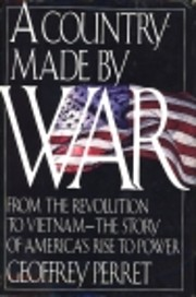 A Country Made by War: From the Revolution…