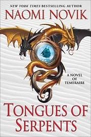 Tongues of Serpents: A Novel of Temeraire…