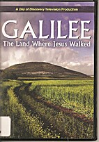 Galilee: The Land Where Jesus Walked by Day…