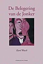 De belegering van de jonker by Karel Wasch