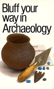 Bluff Your Way in Archaeology (The Bluffer's…