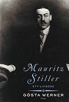 Mauritz Stiller : ett livsöde by Gösta…
