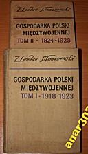 Gospodarka Polski międzywojennej: Tom I: W…