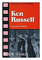 Ken Russell (Monarch film studies) by Thomas…