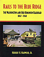 Rails to the Blue Ridge: The Washington and…