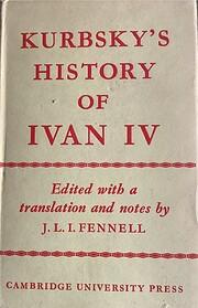 Prince A.M. Kurbsky's History of Ivan…