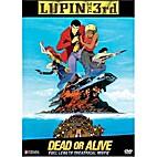 Lupin III: Dead or Alive by Hiroyuki Yano