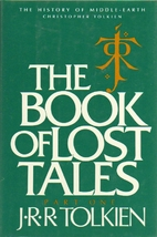 The Book of Lost Tales, Part 1 by J. R. R.…