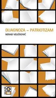 Dijagnoza - patriotizam de Nenad Velickovic