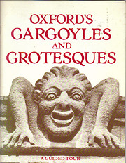 Oxford's Gargoyles and Grotesques: A Guided…