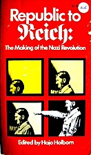 Republic to Reich;: The making of the Nazi…