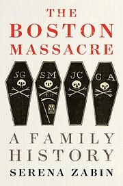 The Boston Massacre : a family history av…