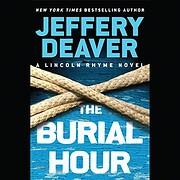 The Burial Hour (Lincoln Rhyme #13) av…