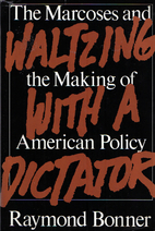 Waltzing with a Dictator by Raymond Bonner