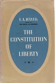 Constitution of Liberty af F. A. Hayek