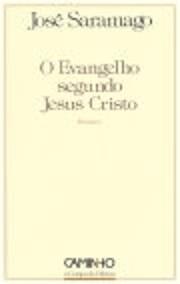 O Evangelho segundo Jesus Cristo de José…