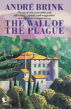 The Wall of the Plague by André Brink