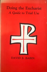 Doing the Eucharist: a guide to trial use de…