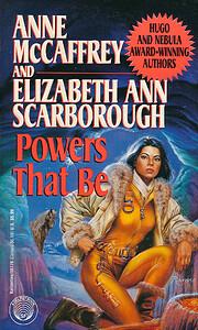 Powers That Be de Anne McCaffrey