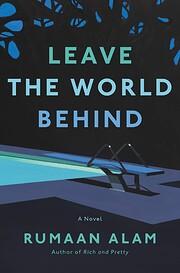 Leave the World Behind: A Novel de Rumaan…