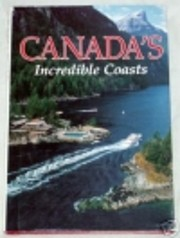 Canada's Incredible Coasts (National…