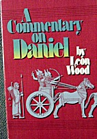A Commentary on Daniel by Leon Wood