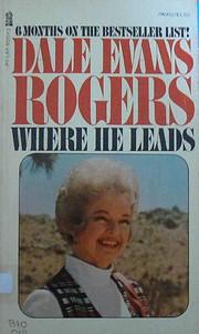Where He Leads av Dale Evans Rogers