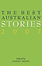 The Best Australian Stories 2007 by Robert…