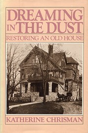 Dreaming in the dust : restoring an old…