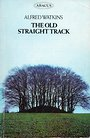 Old Straight Track, the - Alfred Watkins