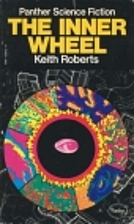 The Inner Wheel by Keith Roberts