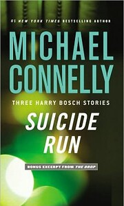 Suicide Run: Three Harry Bosch Stories –…