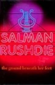 GROUND BENEATH HER FEET de SALMAN RUSHDIE