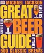 Great Beer Guide: The World's 500 Best Beers - Michael Jackson